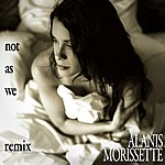 Alanis Morissette Not As We (Holosound Mix)