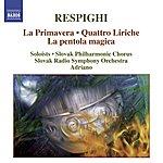 Adriano Respighi: La Primavera/Quattro Liriche/La Pentola Magica
