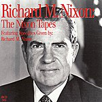 Richard M. Nixon The Nixon Tapes: Featuring Speeches Given By Richard M. Nixon