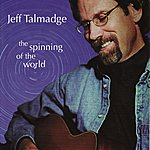Jeff Talmadge The Spinning of the World