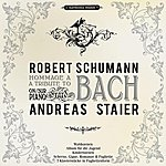 Andreas Staier Schumann: A Tribute to Bach
