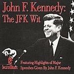 John F. Kennedy John F. Kennedy: The JFK Wit