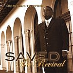 Demetrius Tolefree Saved: The Revival