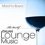 Marchio Bossa The Best Of Italian Lounge Music