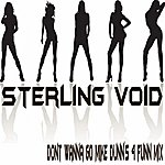 Sterling Void Dont Wanna Go