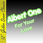 Albert One For Your Love