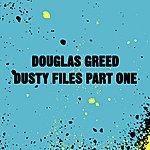 Douglas Greed Dusty Files Vol.1