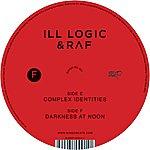 Ill Logic Complex Identities/Darkness At Noon