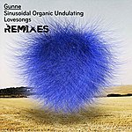 Gunne Sinusoidal Organic Undulating Lovesongs: Remixes