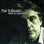 Pat Kilbride Rock & More Roses