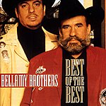 The Bellamy Brothers Best Of The Best