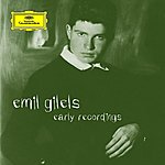 Emil Gilels Emil Gilels: Early Recordings