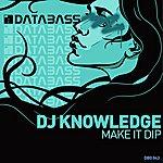 DJ Knowledge Make It Dip