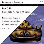 Anthony Newman Bach: Favorite Organ Works