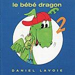 Daniel Lavoie Le Bébé dragon 2