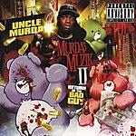 Uncle Murda Murda's Muzik II : Return of the Bad Guy