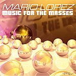 Mario Lopez Music For The Masses