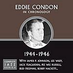 Eddie Condon Complete Jazz Series 1944 - 1946