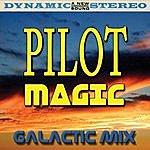 Pilot Magic (Galactic Mix)