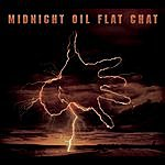 Midnight Oil Flat Chat (Remastered)