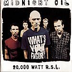 Midnight Oil 20000 Watt RSL: The Midnight Oil Collection (Remastered)