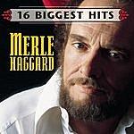 Merle Haggard 16 Biggest Hits