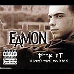 Eamon F**k It (I Don't Want You Back)(4-Track Maxi-Single)(Parental Advisory)