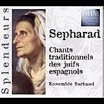 Sarband Sepharad: Chants Traditionnels Des Juifs Espagnols