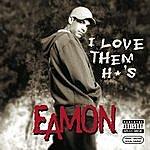 Eamon I Love Them H*'s (2-Track Single)(Parental Advisory)