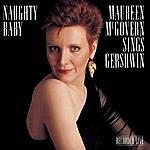Maureen McGovern Naughty Baby: Maureen McGovern Sings Gershwin
