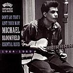 Michael Bloomfield Don't Say That I Ain't Your Man!: Essential Blues