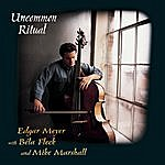 Edgar Meyer Uncommon Ritual