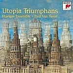 Huelgas Ensemble Utopia Triumphans: The Great Polyphony Of The Renaissance