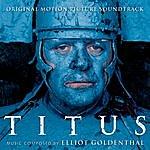 Elliot Goldenthal Titus: Original Motion Picture Soundtrack