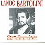 Lando Bartolini Great Tenor Arias: Bellini, Verdi, Puccini, Bizet