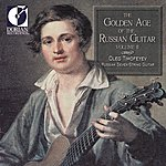 New York Philharmonic The Golden Age Of The Russian Guitar, Vol. 2