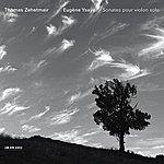 Thomas Zehetmair Eugène Ysaÿe: Sonates pour violon