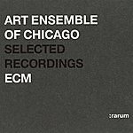 Art Ensemble of Chicago Selected Recordings