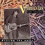 Vigilantes Of Love Driving The Nails