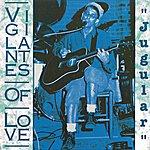 Vigilantes Of Love Jugular