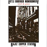 Little Brother Montgomery Bajez Copper Station