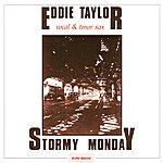 Eddie Taylor Stormy Monday