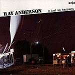 Ray Anderson It Just So Happens
