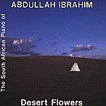 Abdullah Ibrahim Desert Flowers