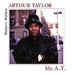 Arthur Taylor Mr. A.T.