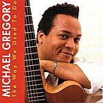 Michael Gregory The Way We Used To Do