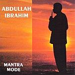 Abdullah Ibrahim Mantra Mode