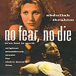 Abdullah Ibrahim No Fear No Die