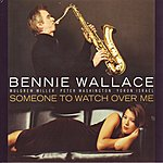 Bennie Wallace Someone To Watch Over Me