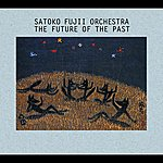 Satoko Fujii The Future Of The Past